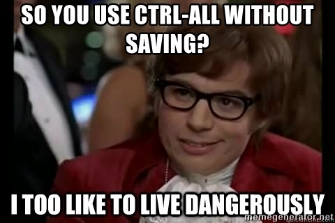 so-you-use-ctrl-all-without-saving